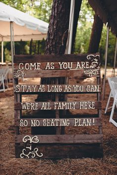 Wood pallet wedding sign: & as you are, Stay as long as you can, we are all family here so there is no seating plan& 2014 Country Vintage Wedding Ideas Pallet Wedding, Wedding Signage, Wedding Seating, Reception Signs, Wedding Reception, Ceremony Seating, Outdoor Ceremony, Wedding Bride, Diy Wedding