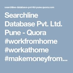 Searchline Database Pvt. Ltd. Pune - Quora #workfromhome  #workathome  #makemoneyfromhome  #workingmom #ahmedabad #pune #delhi #mumbai #india