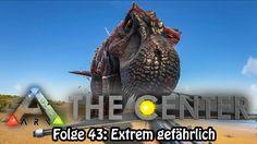 ARK:SE●THE CENTER - Folge 43: Extrem gefährlich