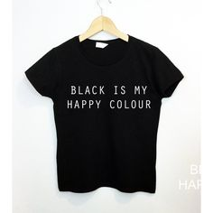 Black Is My Happy Colour Tshirt Tumblr Blogger Instagram Happy Color... ($17) ❤ liked on Polyvore featuring tops, print top, print shirts, pattern tops, vinyl shirt and bleach shirt