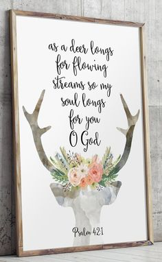 Bible verse wall art decor - As a deer longs for flowing streams, so my soul longs for you, O God - Psalm 42:1 #nurserydecor