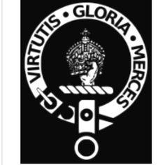 Clan Donnachaidh, our Scottish Clan.  Motto: Virtutis gloria merces (Glory is the reward of valour) Slogan: Garg 'nuair dhuisgear. (Fierce when roused)