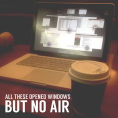 all these opened windows, but no air.