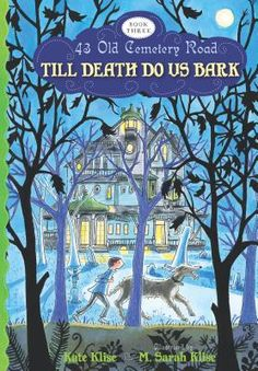 Till Death Do Us Bark (43 Old Cemetery Road #3) by Kate Klise