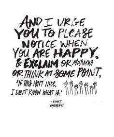 "Kurt Vonnegut Quote // Original Artwork // Digital Print // Literary Art // Typography // Kurt Vonnegut // ""Notice Happiness"""