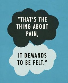 "Profound John Green Quotes That Will Inspire You ""That's the thing about pain, it demands to be felt."" — The Fault In Our Stars John Green""That's the thing about pain, it demands to be felt."" — The Fault In Our Stars John Green Star Quotes, Book Quotes, Life Quotes, Quotes About Stars, Quotes About Pain, Rain Quotes, 2015 Quotes, Nature Quotes, Quotes Quotes"