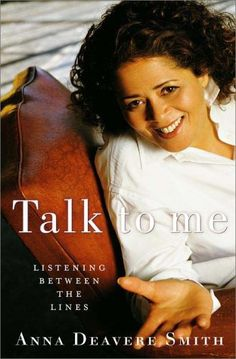 """How to Listen Between the Lines: Anna Deavere Smith on the Art of Listening in a Culture of Speaking - """"Some people use language as a mask. And some want to create designed language that appears to reveal them but does not."""""""