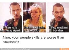 So much sass and bad people skills and banana loving. Ninth Doctor, Bbc Doctor Who, David Tennant, Sherlock, Supernatural, Castiel, Christopher Eccleston, Out Of Touch, Don't Blink