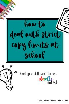 """Copy limits seem to be getting stricter and stricter. Great for the environment- not so great for the teacher who loves doodle notes the """"old-fashioned"""" way (with all the colored pencils and paper). Sometimes it's just not possible to make a copy of your doodle notes for every single one of your students. Here are some ideas for you if you yearn to use doodle notes, but can't make copies for the entire class right before the lesson!"""