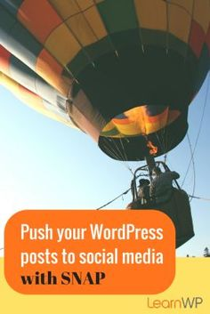 Automatically Push Posts to Social Media  when you Publish a WordPress post with SNAP WordPress Plugin