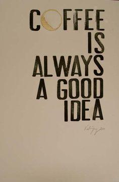 Café é sempre uma boa ideia.