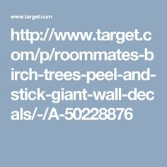 http://www.target.com/p/roommates-birch-trees-peel-and-stick-giant-wall-decals/-/A-50228876