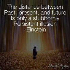 Einstein on time Now Quotes, Great Quotes, Motivational Quotes, Life Quotes, Inspirational Quotes, People Quotes, Lyric Quotes, Reality Quotes, Albert Einstein Quotes