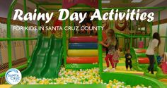 To prevent everyone from going stir-crazy during cold, wet weather, see our picks for rainy day activities for kids in Santa Cruz.