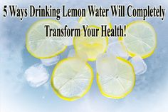 Drinking lemon water has proven its benefits for years. http://www.extremenaturalhealthnews.com/5-ways-drinking-lemon-water-will-completely-transform-your-health/