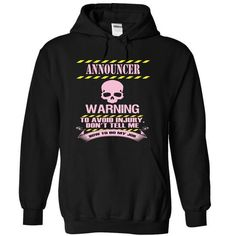 ANNOUNCER - WARNING - #oversized tee #hoodie ideas. LOWEST SHIPPING => https://www.sunfrog.com/Funny/ANNOUNCER--WARNING-7300-Black-7167715-Hoodie.html?68278