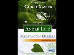 Meditações Diárias - André Luiz / Chico Xavier (Completo) - YouTube