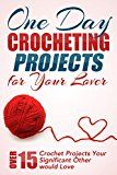 Free Kindle Book -   One Day Crocheting Projects For Your Lover: Over 15 Crochet Projects Your Significant Other Would Love (crocheting, crochet projects, knitting, cross stitching, ... how to crochet, crocheters, for beginners) Check more at http://www.free-kindle-books-4u.com/crafts-hobbies-homefree-one-day-crocheting-projects-for-your-lover-over-15-crochet-projects-your-significant-other-would-love-crocheting-crochet-projects-knitting-cross-stitching/
