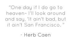 Herb Caen quote