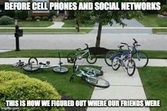 Before cell phones and social networks...this is how we figured out where our friends were.