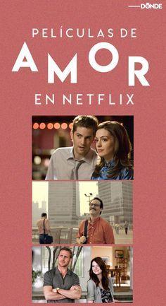 Las Mejores Peliculas Romanticas En Netflix Mood Romantico Activado