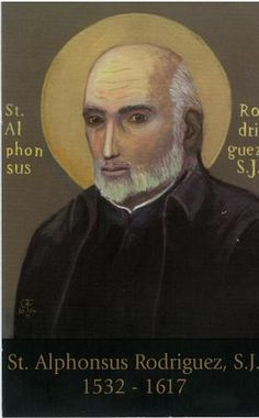 But amidst his simple routine of opening and closing doors, St. Alphonsus Rodriguez developed a deep relationship with God and a gift for spiritual conversation that deeply affected everyone who paused to talk with him. He achieved a serene poverty of spirit incomprehensible to those who have never reconciled their sufferings in God's love.