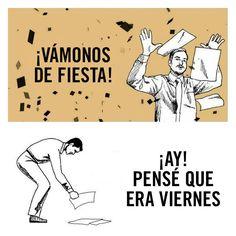 ¡Vámonos de #Fiesta! ¡Ay! Pensé que era #Viernes... #Citas #Frases @Candidman