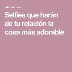 Selfies que harán de tu relación la cosa más adorable