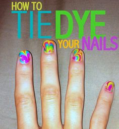 Tye dye nails  1. tape around nails  2. fill a cup up 3/4 with water  3. pour different colors of nail polish in a bullseye shape  4. make a design with toothpick  5. dip nails in quickly palm up  6. peel tape off and wait for nails to dry