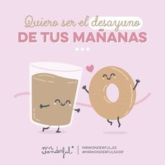 Qué bien saben los desayunos contigo. I want to be your breakfast every morning. Breakfast tastes so great with you. A very good morning to you all! #mrwonderfulshop #quotes #morning #breakfast