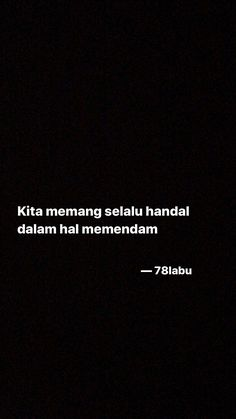 Quotes Rindu, Quotes Lucu, Cinta Quotes, Snap Quotes, Quotes Galau, Hurt Quotes, Self Love Quotes, Mood Quotes, Daily Quotes