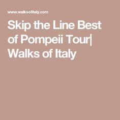 Skip the Line Best of Pompeii Tour  Walks of Italy