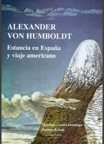Alexander von Humboldt. Estancia en España y viaje americano