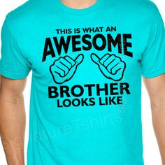 Awesome Brother Shirt Funny Mens T Shirt gift by signaturetshirts