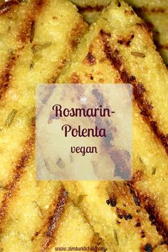Polenta - Rosmarin - vegan - glutenfrei - einfach - Rezept - Beilage - italienisch - gesund - herzhaft Exactly what is the Paleo diet regime, Exactly what Vegan Recipes Easy, Italian Recipes, Crockpot Recipes, Seafood Recipes, Appetizer Recipes, Dinner Recipes, Polenta Vegan, Vegan Polenta Recipes, Italian Polenta