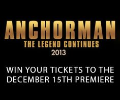 Chance to win tickets to the Anchorman 2: The Legend Continues Premiere