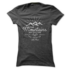 The Mountains are calling and I must go! I've been wanting this shirt for months now!