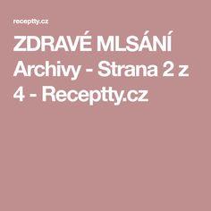 ZDRAVÉ MLSÁNÍ Archivy - Strana 2 z 4 - Receptty.cz