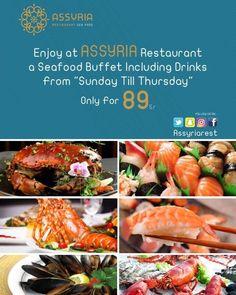 """تمتع في #مطعم #اشوريا #بوفيه #مأكولات #بحرية شامل #المشروبات من الأحد الى الخميس فقط ب  ريال  Enjoy at #assryia #Restaurant a #seafood #Buffet including #drinks from """"Sunday Till Thursday """" Only for 89 S.r"""