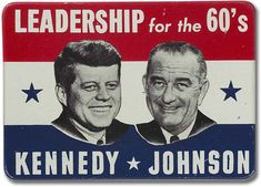 """rectangular red, white, and blue 1960 presidential campaign button with the slogan """"leadership for the 60's Kennedy*Johnson"""" printed across top and bottom edge and the faces of john f. kennedy and lyndon b. johnson in black and white in the center."""