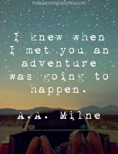 Milne Quote About Adventure - Awesome Quotes About Life A A Milne Quotes, Quotes For Him, Happy Quotes, Be Yourself Quotes, Positive Quotes, Cute Couple Quotes, Truth Quotes, Life Quotes, Funny Quotes