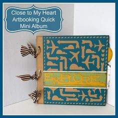 [Video] Fast Mini Album with Close to My Heart Artbooking Cricut Bundle