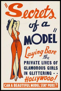 "So scandalous. I've always wondered... ""Can a beautiful model stay pure?""  **Secrets of a Model, 1940"