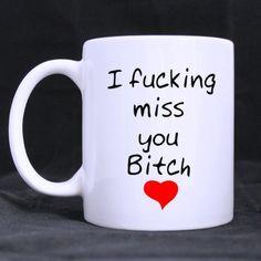 Best Friends Long Distance Friendship I FUCKING Miss YOU Bitch White Coffee Mug or Tea Cup - 11 ounces Funny Mugs