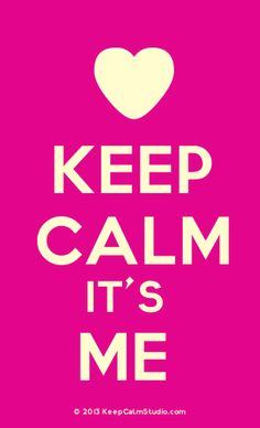 Keep Calm It's Me
