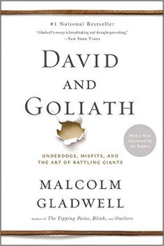David and Goliath: Underdogs, Misfits, and the Art of Battling Giants: Malcolm Gladwell: 9780316204378: Amazon.com: Books