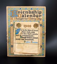 1908 Friendship Calendar Blue and Gold Edition! Estate Find! Rare!