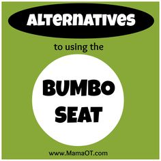 Adults should avoid placing babies in the Bumbo Seat altogether! Find out several alternatives you can use in place of a Bumbo that will be better for baby.