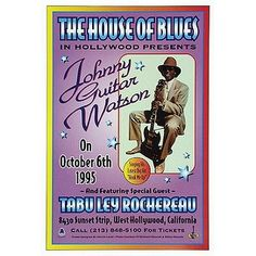 ''Johnny Guitar Watson The House of s Hollwood 1995'' by Dennis Loren Vintage Advertising Art Print