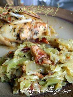 Fried Cabbage:  Cabbage, bacon, onion, butter, salt, pepper, apple cider vinegar